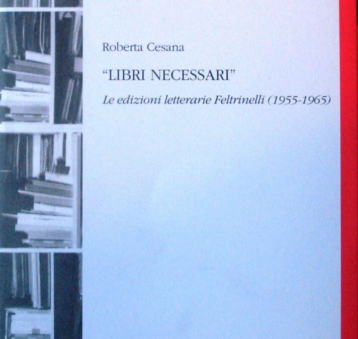 """I """"libri necessari"""": la lezione di Feltrinelli"""