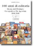 100 anni di editoria dall'inchiostro alla rete: la storia della De Agostini in un libro