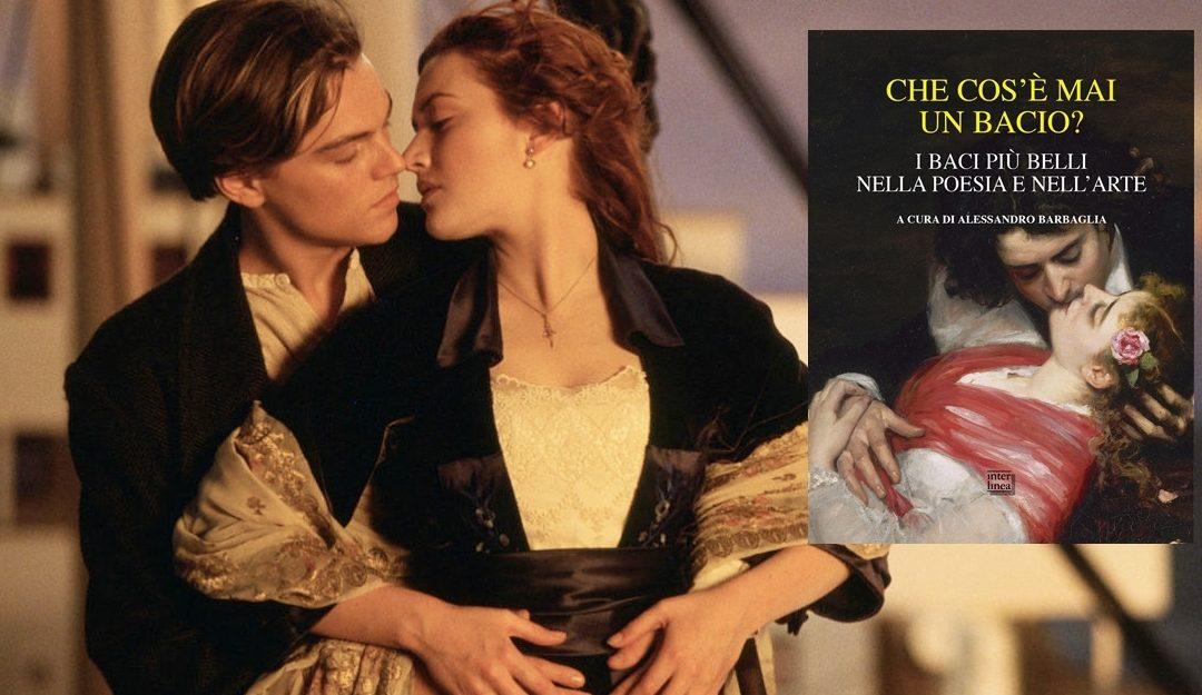 Che cos'è mai un bacio? Poesia e arte per innamorati