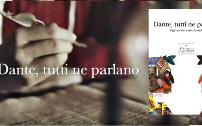 Dante, tutti ne parlano. Il girone dei casi editoriali